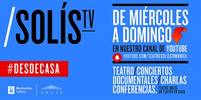 El Teatro Solís continúa presentando el ciclo de programas especiales SolísTV