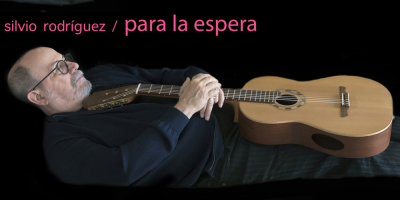 """Silvio Rodríguez saca nuevo CD, """"Para la espera"""" dedicado a sus amigos"""